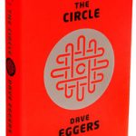 Why You Should Read The Circle, Even If You Don't Buy It